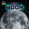 Cover: Our Moon: Brightest Object in the Night Sky