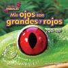 Cover: Mis ojos son grandes y rojos (eyes)