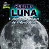 Cover: Nuestra Luna: El objeto más brillante del cielo nocturno
