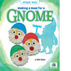 Cover: Making a Meal for a Gnome