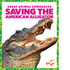 Cover: Saving the American Alligator