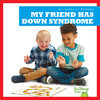 Cover: My Friend Has Down Syndrome