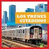 Cover: Los trenes citadinos (City Trains)