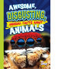 Cover: Awesome, Disgusting, Unusual Facts about Animals