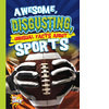 Cover: Awesome, Disgusting, Unusual Facts about Sports