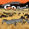 Cover: Why Do Animals Go There?