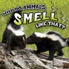 Cover: Why Do Animals Smell Like That?