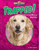 Cover: Trapped! A Search-and-Rescue Dog Story