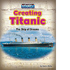 Cover: Creating Titanic: The Ship of Dreams