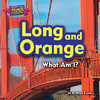 Cover: Long and Orange: What Am I?