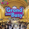 Cover: Grand and Busy: What Am I?