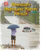 Cover: Houston's Hurricane Harvey Floods
