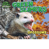 Cover: Green Slimers: Opossums