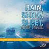 Cover: Rain, Snow, Sleet, and Hail