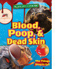 Cover: Blood, Poop, and Dead Skin: The Things Insects Eat