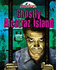 Cover: Ghostly Alcatraz Island
