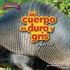 Cover: Mi cuerpo es duro y gris (armadillo)