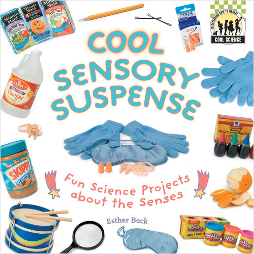 Cover: Cool Sensory Suspense: Fun Science Projects about the Senses