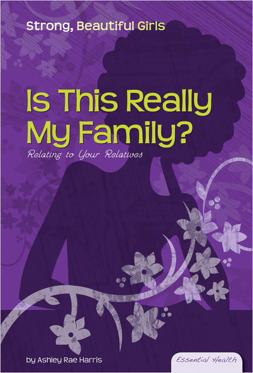 Cover: Is This Really My Family?: Relating to Your Relatives