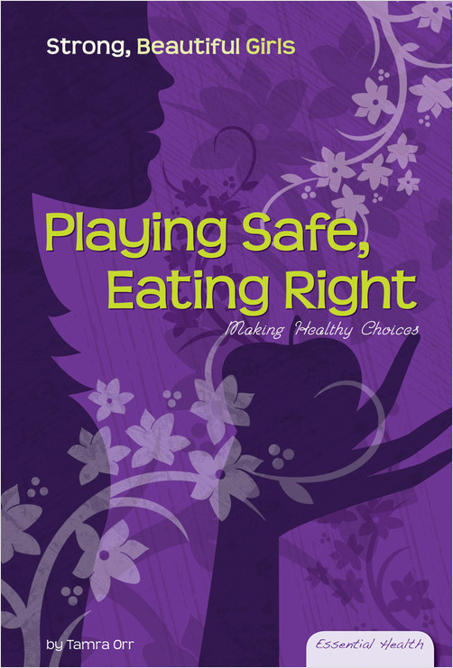 Cover: Playing Safe, Eating Right: Making Healthy Choices