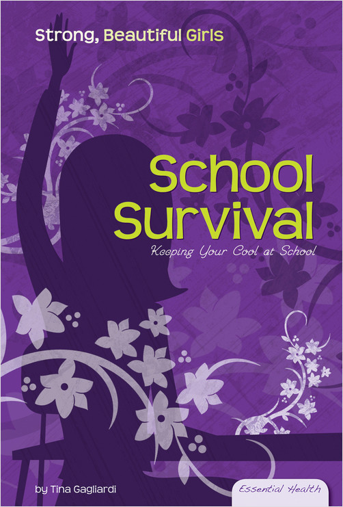 Cover: School Survival: Keeping Your Cool at School