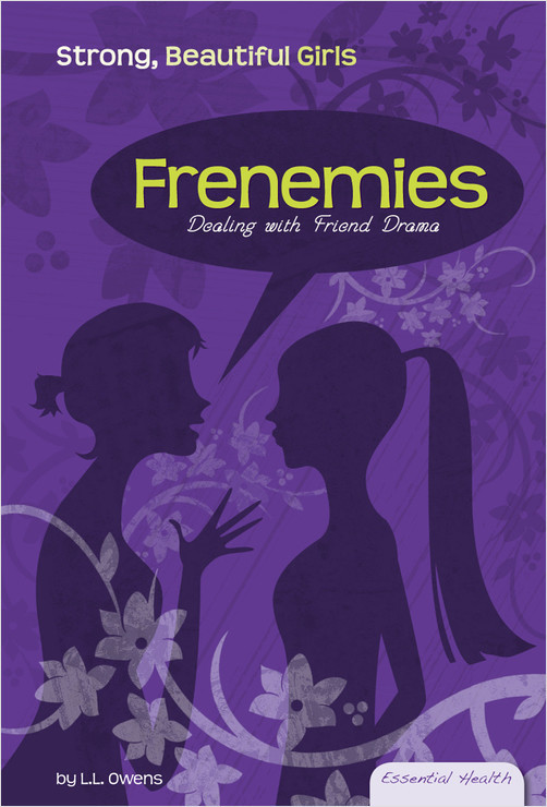Cover: Frenemies: Dealing with Friend Drama