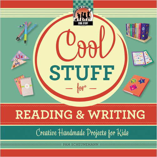 Cover: Cool Stuff for Reading & Writing: Creative Handmade Projects for Kids