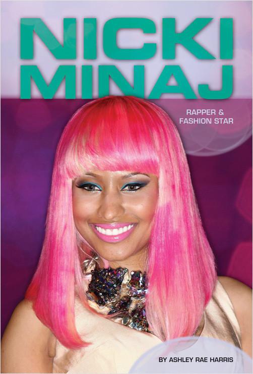 Cover: Nicki Minaj: Rapper & Fashion Star