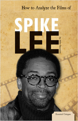 Cover: How to Analyze the Films of Spike Lee
