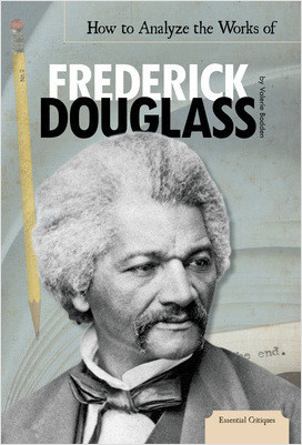 Cover: How to Analyze the Works of Frederick Douglass