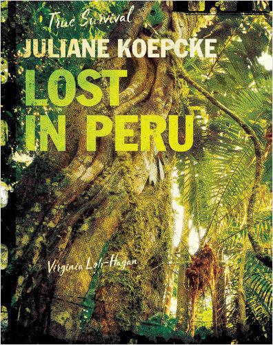 Cover: Juliane Koepcke: Lost in Peru