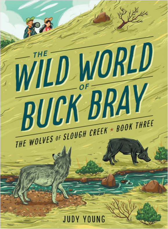 Cover: The Wild World of Buck Bray: The Wolves of Slough Creek