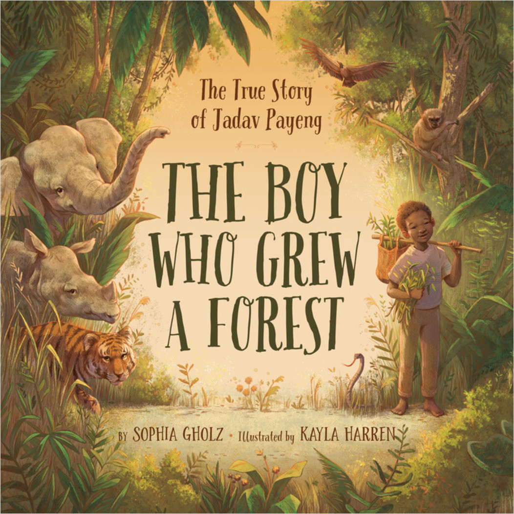 Cover: The Boy Who Grew a Forest: The True Story of Jadav Payeng