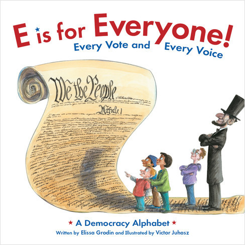 Cover: E is for Everyone! Every Vote and Every Voice: A Democracy Alphabet