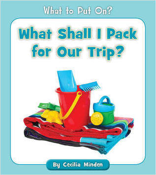 Cover: What Shall I Pack for Our Trip?