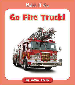 Cover: Go Fire Truck!