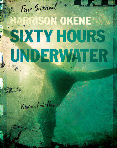 Cover: Harrison Okene: Sixty Hours Underwater