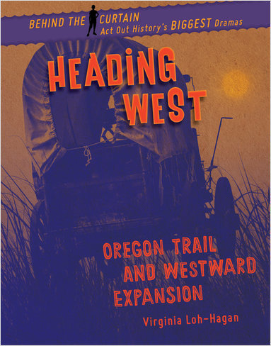 Cover: Heading West: Oregon Trail and Westward Expansion