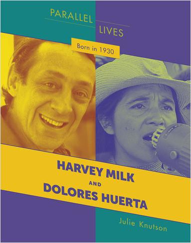 Cover: Born in 1930: Harvey Milk and Dolores Huerta