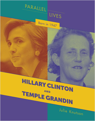 Cover: Born in 1947: Hillary Clinton and Temple Grandin