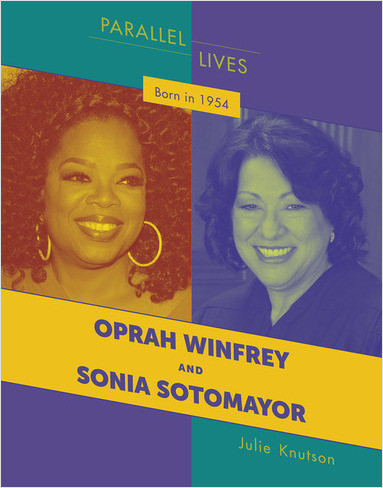 Cover: Born in 1954: Oprah Winfrey and Sonia Sotomayor