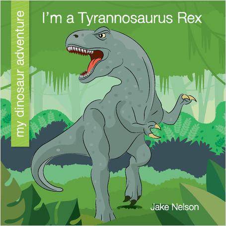 Cover: I'm a Tyrannosaurus Rex