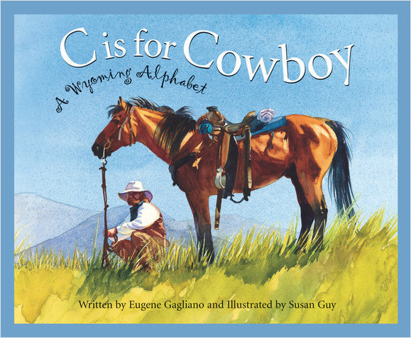 Cover: C is for Cowboy: A Wyoming Alphabet