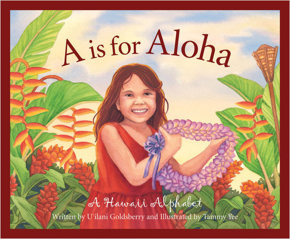 Cover: A is for Aloha: A Hawai'i Alphabet