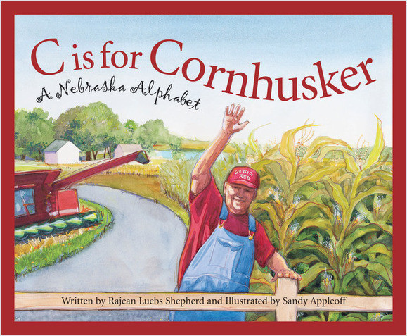 Cover: C is for Cornhusker: A Nebraska Alphabet