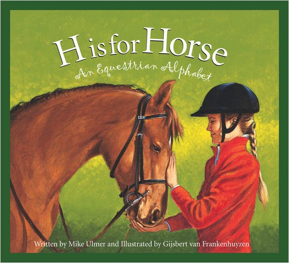 Cover: H is for Horse: An Equestrian Alphabet