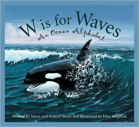 Cover: W is for Waves: An Ocean Alphabet
