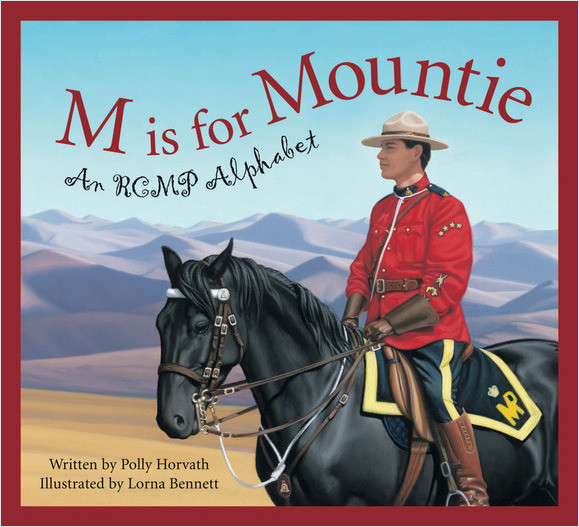 Cover: M is for Mountie: A Royal Canadian Mounted Police Alphabet