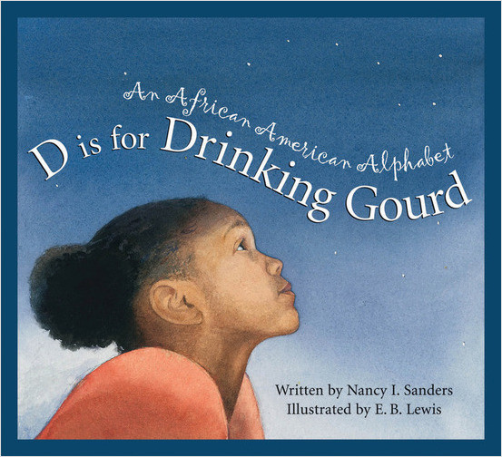 Cover: D is for Drinking Gourd: An African American Alphabet