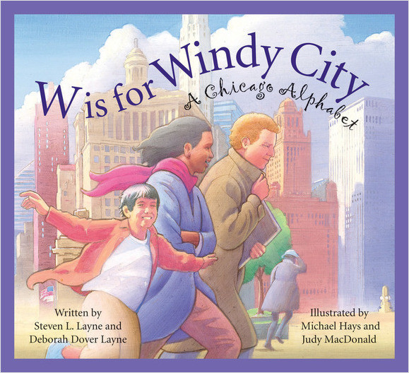 Cover: W is for Windy City: A Chicago City Alphabet